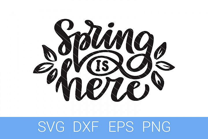 Spring is Here SVG file, Hand Lettering