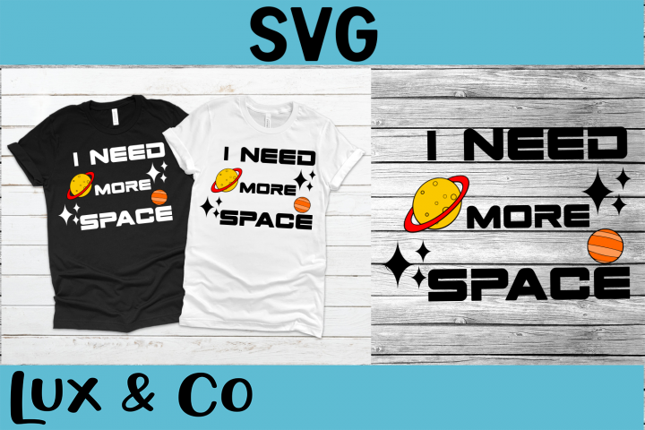 I Need More Space SVG