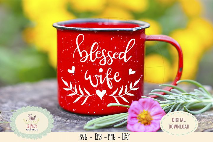 Blessed wife SVG PNG anniversary valentine mothers day