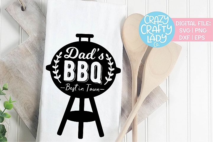 Dads BBQ Best in Town Fathers Day SVG DXF EPS PNG Cut File
