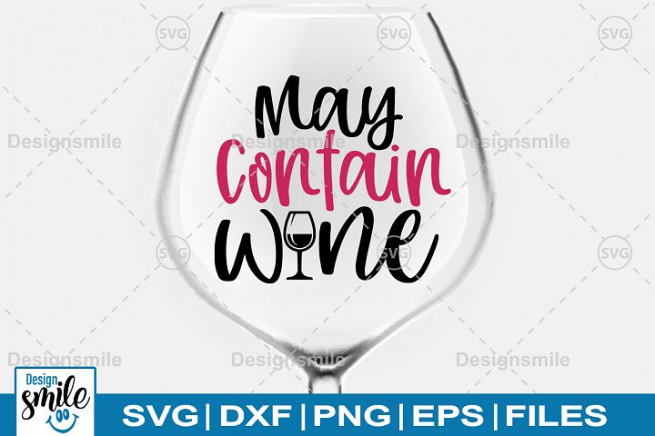 May Contain Wine SVG|Wine Glass SVG|Wine SVG