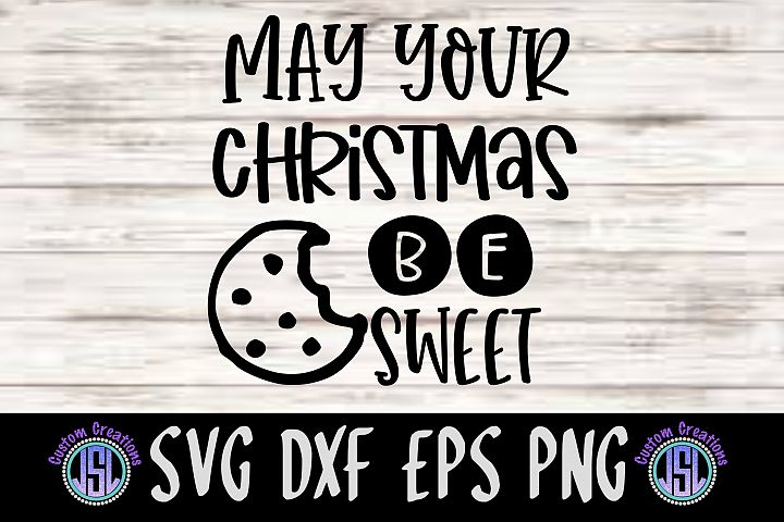 May Your Christmas Be Sweet| SVG DXF EPS PNG