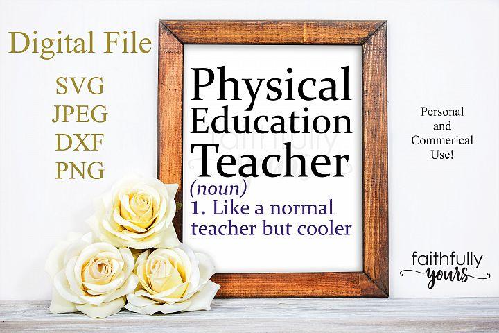 Physical Education Teacher Like a normal teacher but cooler