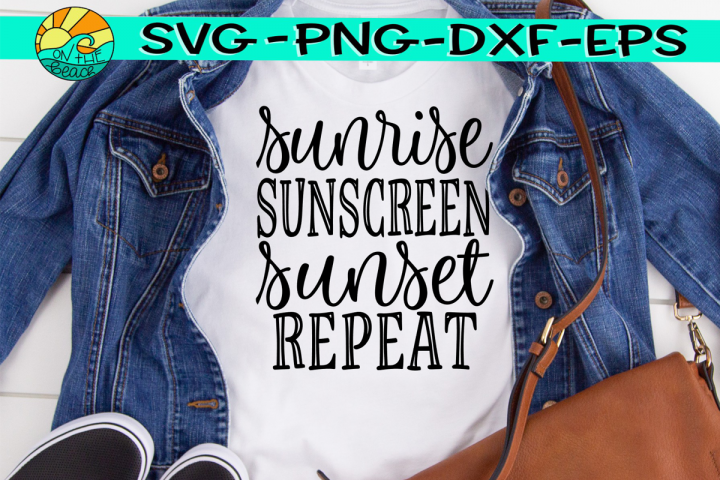 Sunrise Sunscreen Sunset Repeat - SVG Cutting-