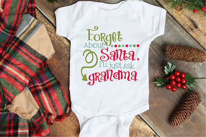 Christmas SVG, Forget About Santa Ill Ask Grandma File