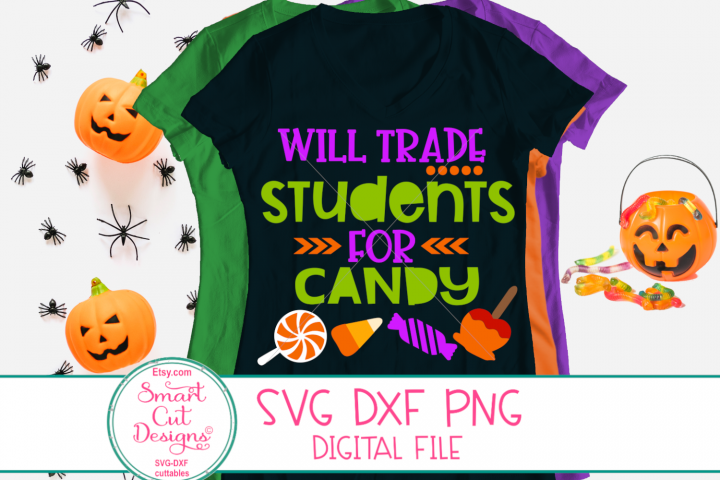 Halloween SVG, Teacher, Will Trade Students For Candy SVG