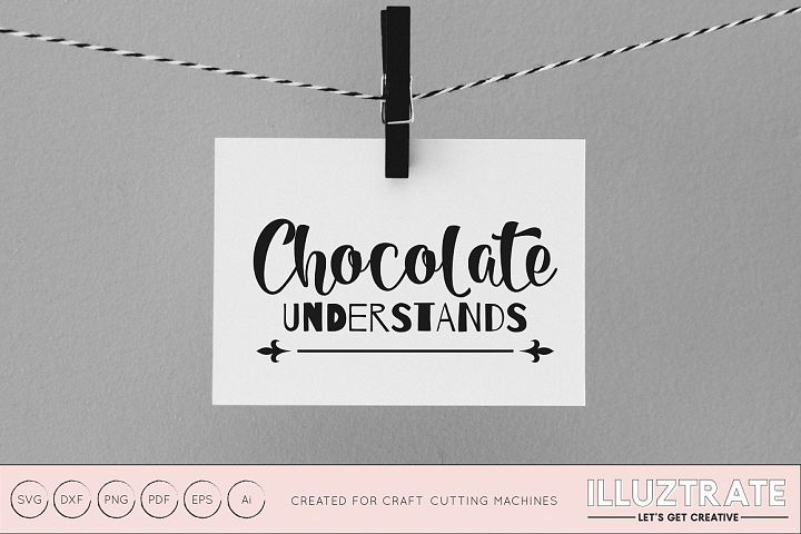 Chocolate Understands SVG Cut File / DXF / PNG / VECTOR