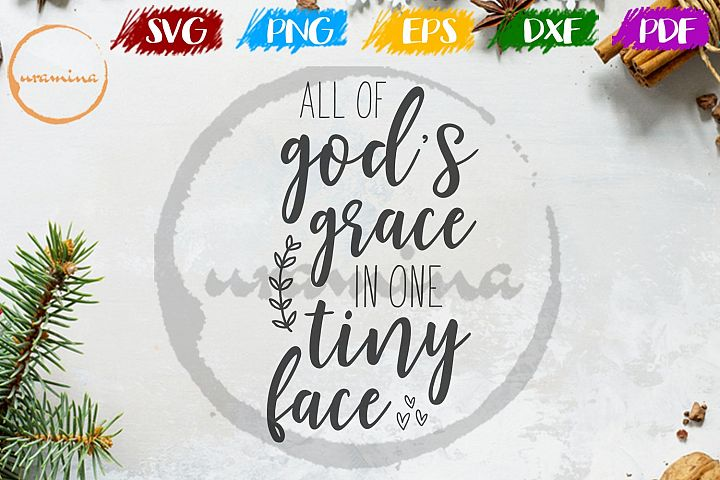 All Of Gods Graces In One Tiny Face Kids Room SVG PDF PNG