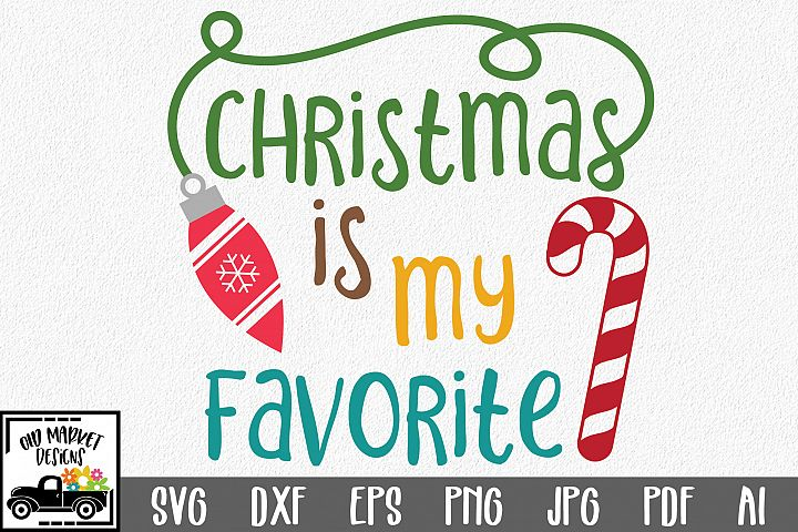 Christmas is my Favorite SVG - Christmas SVG Cut File - DXF