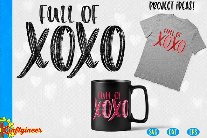 Full of XOXO SVG | Valentines Day SVG