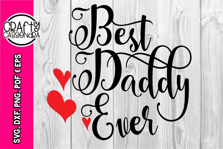 Dad svg - Best daddy ever - Toddler - Kids love quotes svg