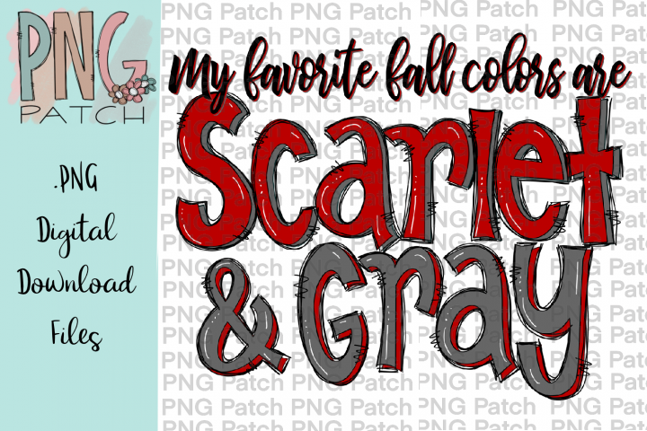 My Favorite Fall Colors are Scarlet and Gray, PNG File