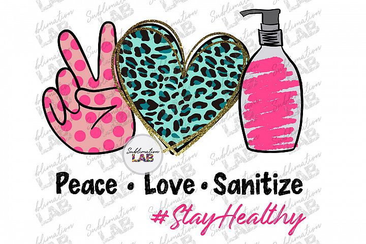 Peace Love Sanitize Sublimation Design PNG Sanitize Hands