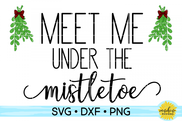 MEET ME UNDER THE MISTLETOE| CHRISTMAS SIGN SVG DXF PNG