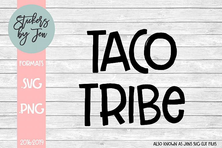 Taco Tribe SVG Cut File