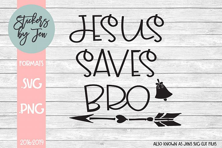 Jesus Saves Bro SVG Cut File