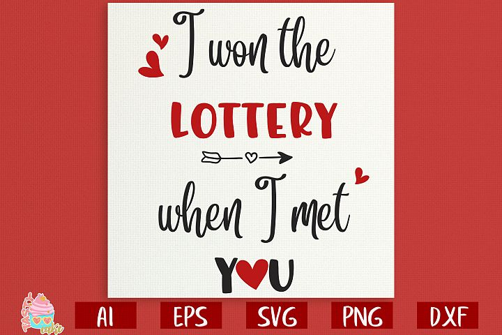 I Won The Lottery When i Met You - Valentines Day Designs