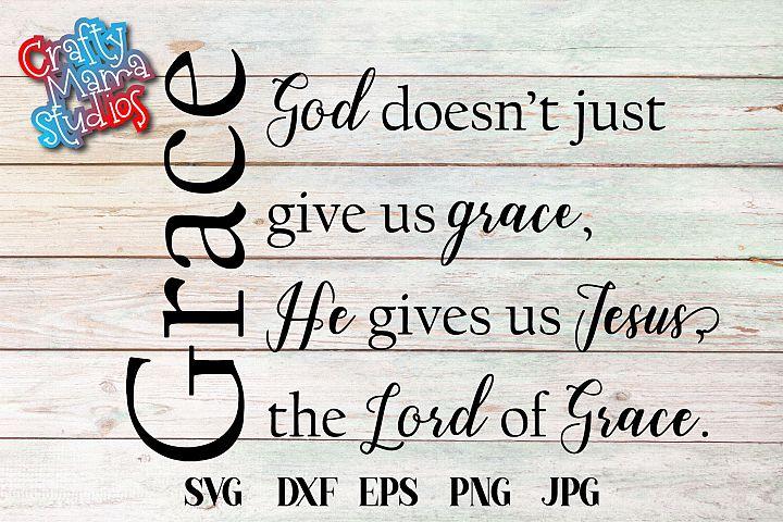 God Gives Us Jesus Lord Of Grace SVG, PNG, EPS, Sublimation
