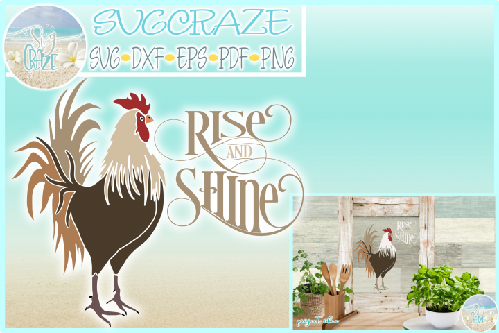 Rooster Rise and Shine Farm House Quote SVG Dxf Eps Png Pdf