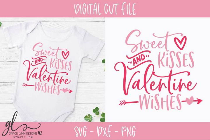 Sweet Kisses & Valentine Wishes- Valentines Day SVG Cut File