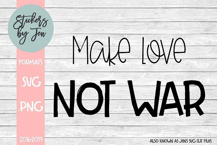 Make Love Not WAr SVG Cut File