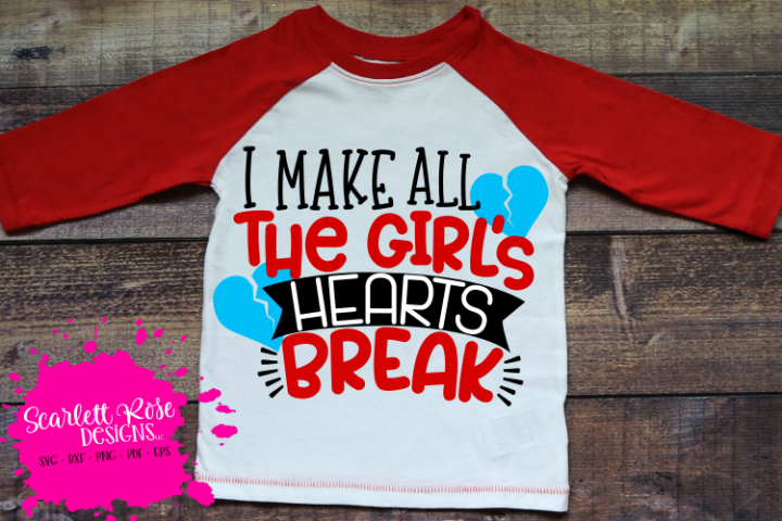 I Make all the Girls Hearts Break - Valentines Day SVG