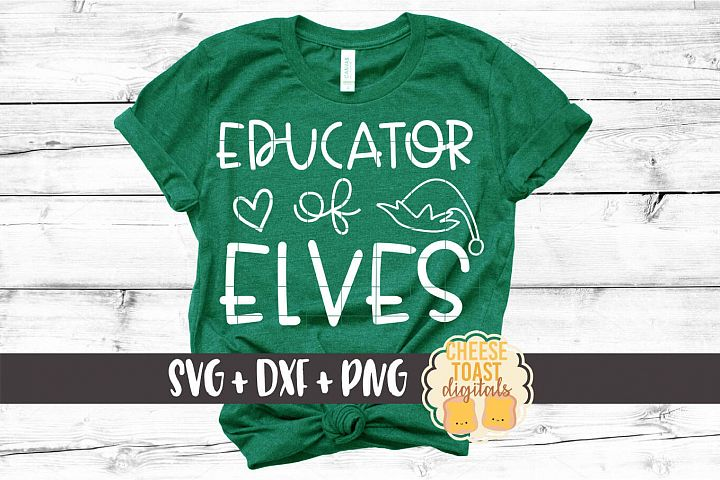 Educator of Elves - Christmas Teacher SVG PNG DXF Cut Files