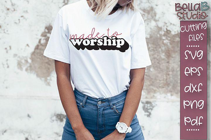 Made To Worship SVG File, Christian SVG, Shadowed SVG