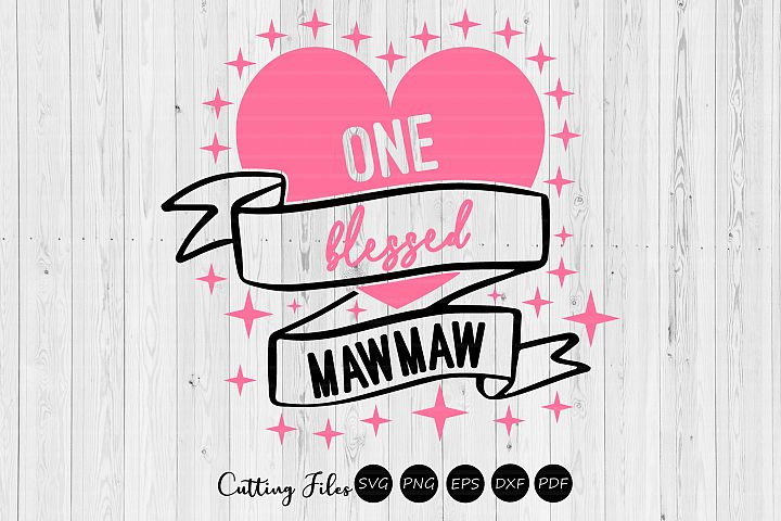 One Blessed Mawmaw | SVG Cut file | Cameo Cricut Silhouette