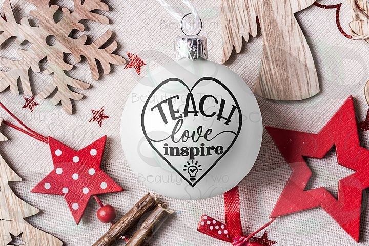 Teach Love Inspire Christmas Ornament, Teacher gift svg