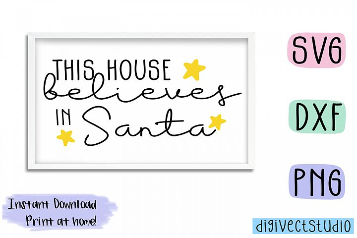This house believes in Santa - SVG, DXF, PNG cut file