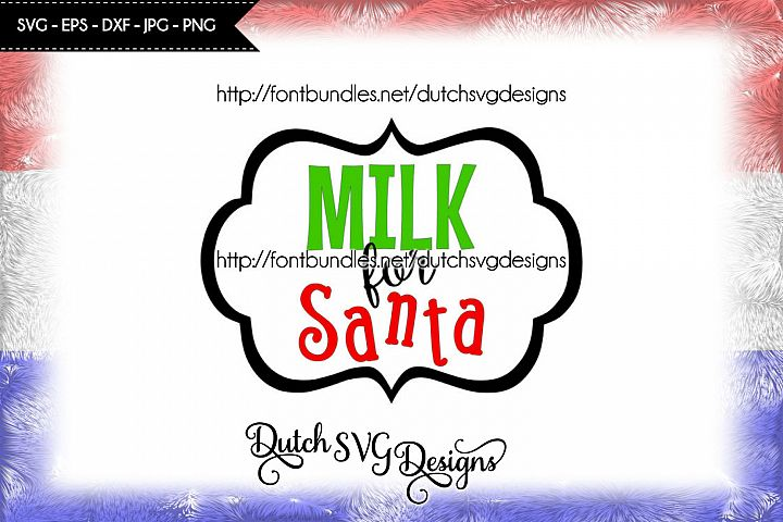 Cutting file Milk for Santa, santa svg, christmas svg, xmas