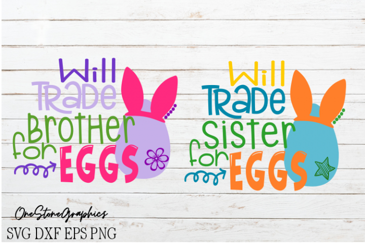 Easter svg-Easter svgs,Will trade brother/sister for eggs