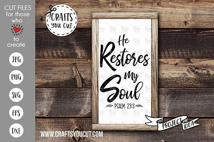 He Restores My Soul - A Christian SVG Cut File