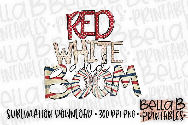 Red White and Boom Sublimation Design, 4th Of July