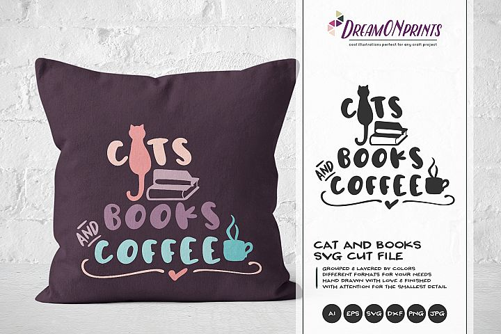 Cats, Books and Coffee| Fun Book SVG Design | Pets SVG