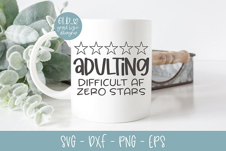 Adulting - Difficult AF Zero Stars