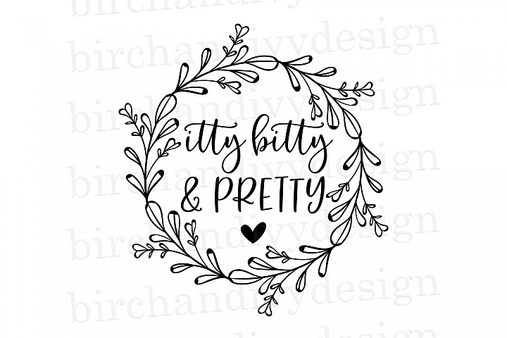 Itty Bitty and Pretty