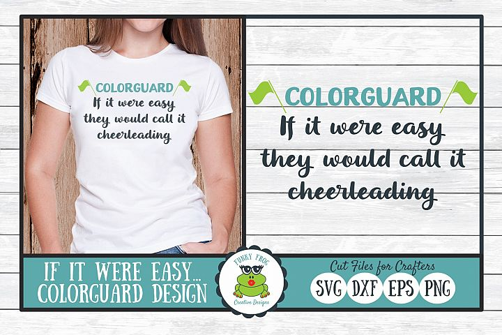 If It Were Easy They Would Call...Colorguard SVG Cut File