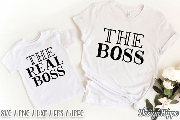 The Boss The Real Boss SVG, Mommy & Me SVG DXF PNG Cut Files