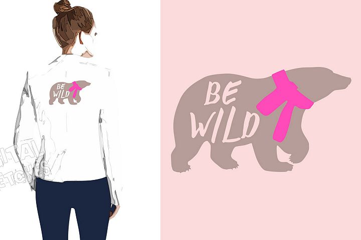 Bear Vector Graphic, Be Wild Saying Cut File, Bear SVG
