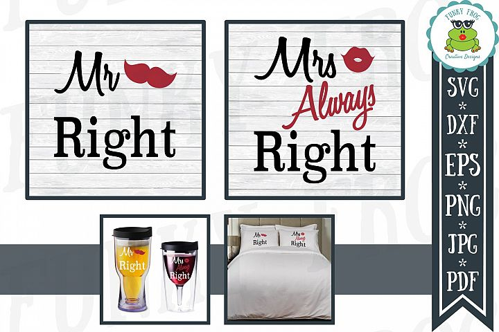 Mr Right and Mrs Always Right - Valentine SVG Cut File
