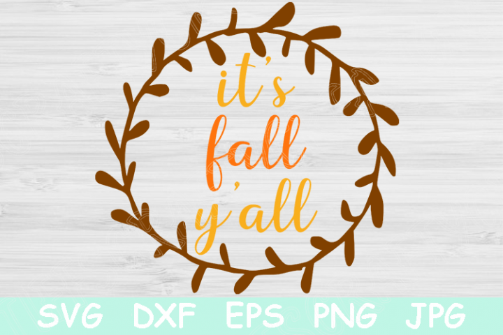 Its Fall Yall Svg, Fall Svg, Autumn Svg Files for Cricut.