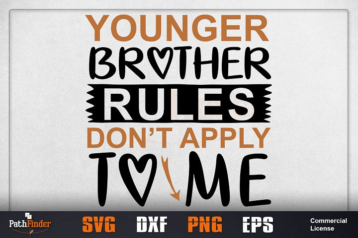 Younger brother rules dont apply to me svg, siblings svg,