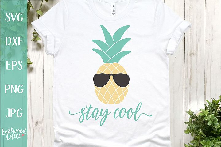 Stay Cool with Pineapple - A Summer SVG File for Crafters