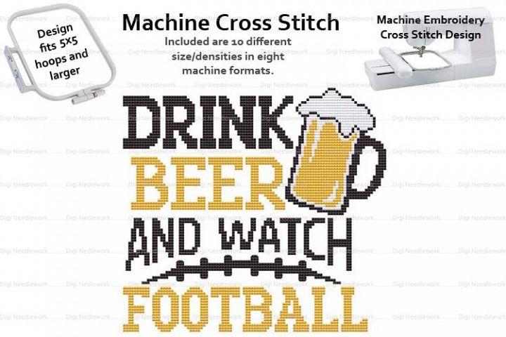 Drink Beer And Watch Football 5x5 Hoop Machine Cross Stitch