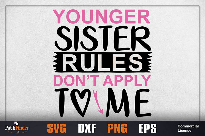 Younger sister rules dont apply to me svg,Sibling svg