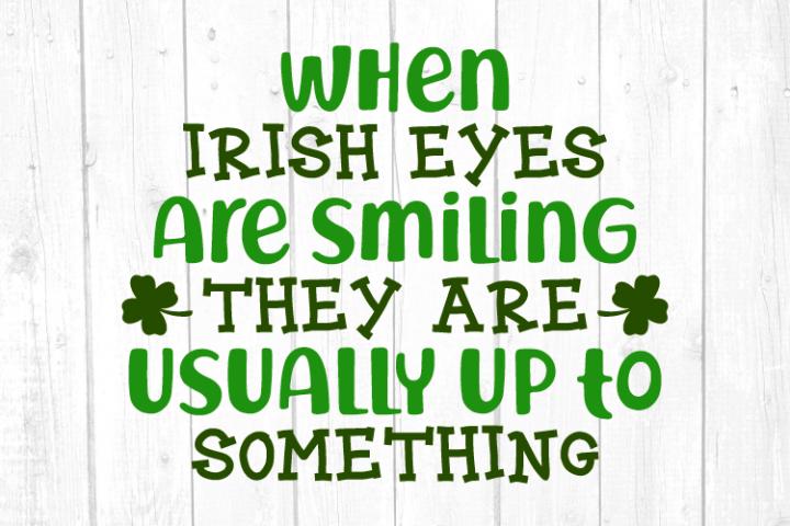 When Irish eyes are smiling Svg, St Patricks Day Svg