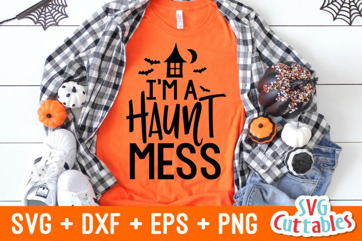Im A Haunt Mess | Halloween SVG Cut File