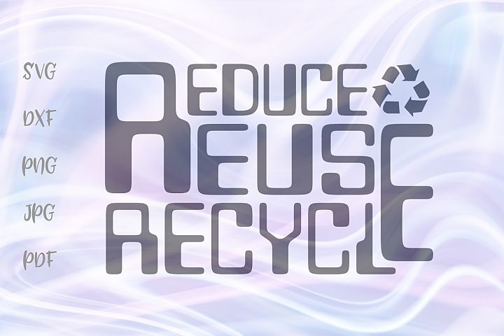 Reduce Reuse Recycle Ecological Motto Environmental Cut File